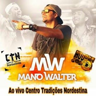 MANO WALTER AO VIVO CTN 2K17