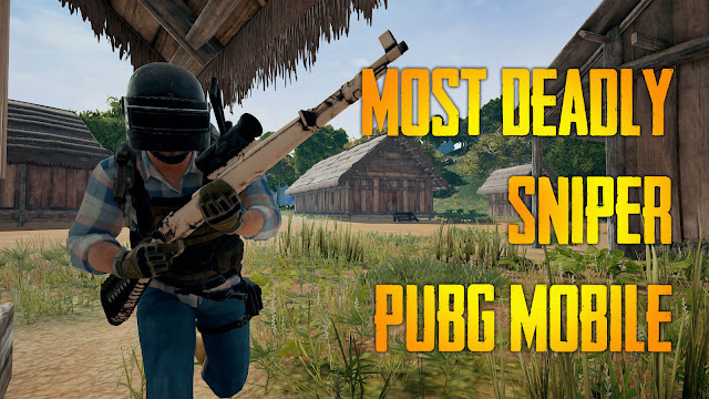 4 Sniper Weapons in the Most Deadly PUBG Mobile