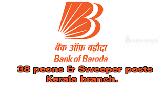 38 peons & Sweeper posts in Bank of Baroda  Kerala branch.
