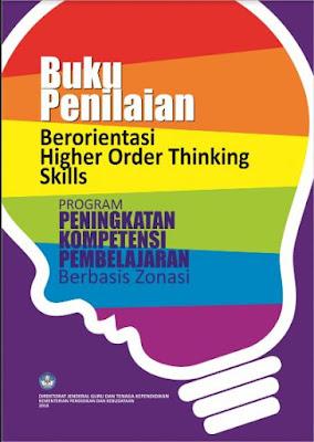 Buku Penilaian Berorientasi Higher Ordre Thinking Skills  Geveducation:  Buku Penilaian Berorientasi Higher Order Thinking Skills (HOTS)