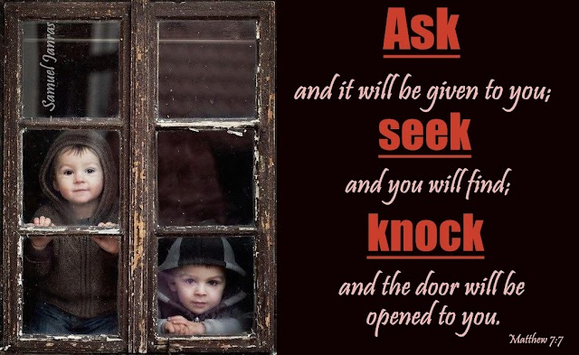Ask Seek Knock Bible Verse by Brother Samuel Janras