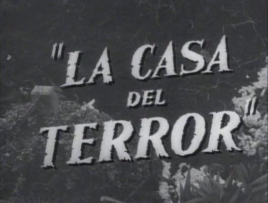 Chascarrillos y chismes de esta rebujina Captulo XXI La Casa del Terror