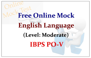 Free Online Mock Test- English Language Test-2 (Moderate) IBPS PO V Special