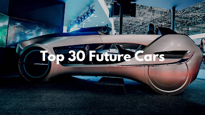Top 30 Future Cars of The Century