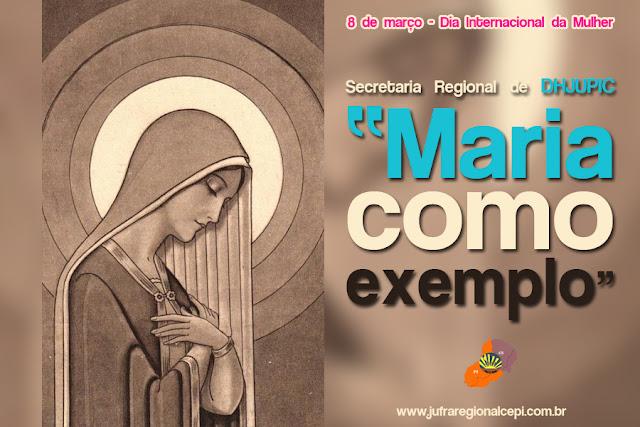 Semana da Mulher: Maria como exemplo #SecretariaRegionalDeDHJUPIC