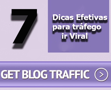 7 Importantes dicas efetivas para  o Tráfego ir viral