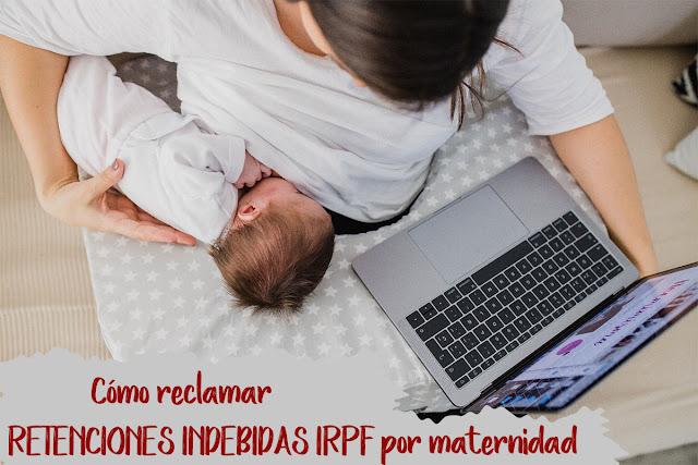 cómo reclamar las retenciones indebidas de irpf por maternidad blog mimuselina