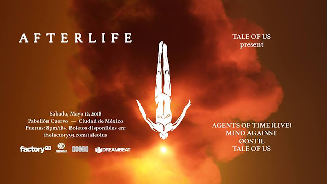 Afterlife Mexico City 2018, Agents Of Time (Live)  Mind Against  Øostil Tale Of Us