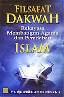 BUKU FILSAFAT DAKWAH MEMBANGUN AGAMA DAN PERADABAN ISLAM
