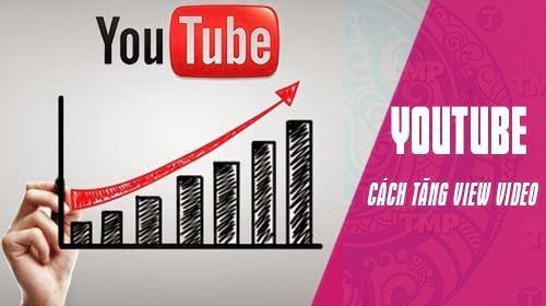 Thủ thuật tăng lượt xem cho Youtube đơn giản trên máy tính và điện thoại