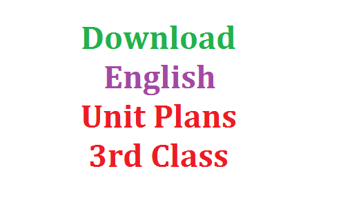English Unit Cum Lesson Plans Download | Download English Unit Plans | Download Lesson Plans for English 3rd Class | Download Enlish Unit cum Lesson Plans useful for Teachers | unit-cum-lesson-plans-for-3rd-english-download