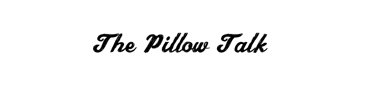 The Pillow Talk