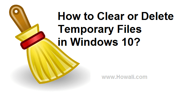 How to Clear or Delete Temporary Files in Windows 10