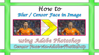 How to Blur/Censor Face in Photo using Adobe Photoshop