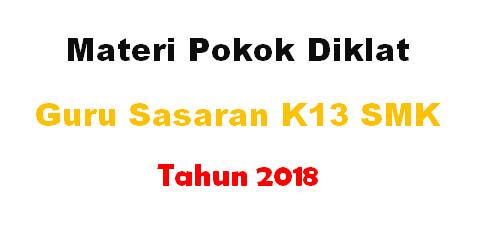 Materi Pokok Diklat Guru Sasaran K13 SMK tahun 2018