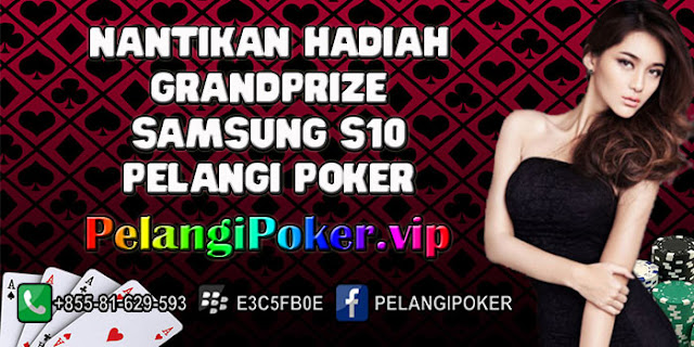 Nantikan-Hadiah-GrandPrize-Samsung-S10-Pelangi-Poker