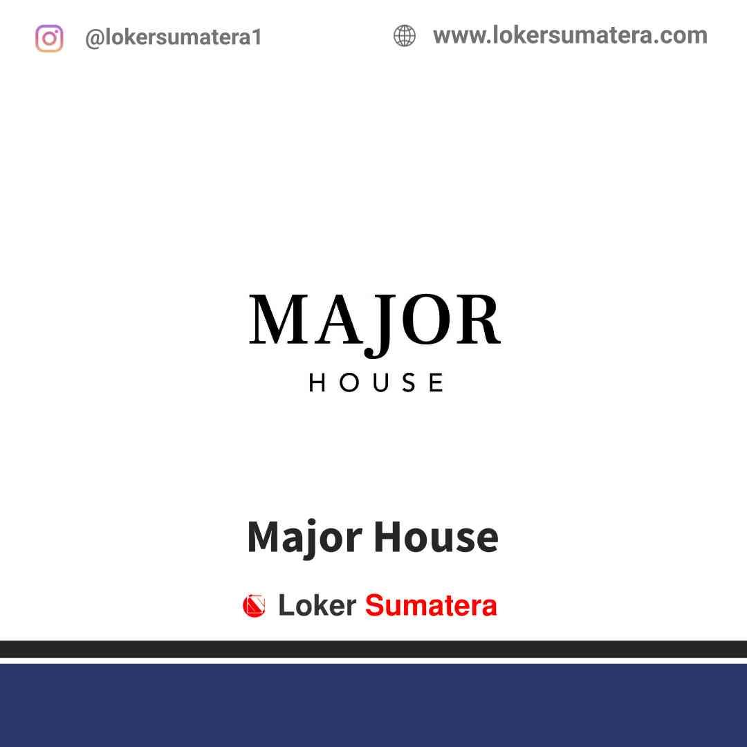 Lowongan Kerja Pekanbaru, Major House Juni 2021
