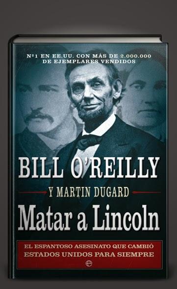 Matar a Lincoln – Bill-O Reilly – Martin Dugard