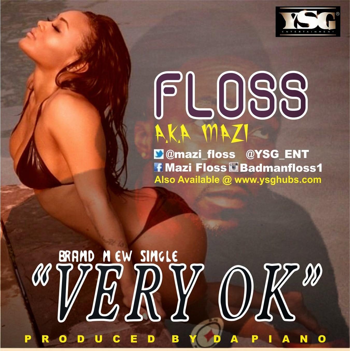 FLOSS+DP NEW MUSIC: FLOSS   VERY OK (@mazi floss)