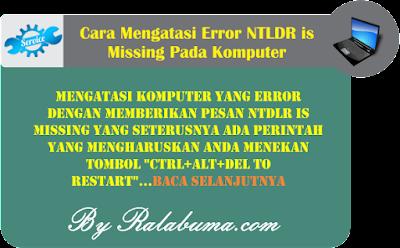 Cara Mengatasi Error NTLDR is Mising Pada Komputer