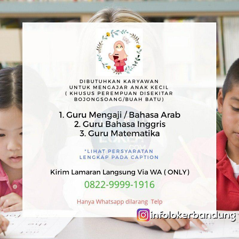 Lowongan Kerja Sebagai Pengajar Anak Kecil Daerah Bojongsoang Buah Batu Bandung Desember 2018
