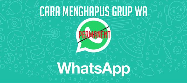 Cara Menghapus Grup WA/Whatsapp Secara Permanen (Aman Tanpa Muncul Lagi)