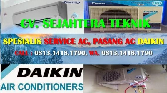 OPEN ORDER : 0813.1418.1790 SERVICE AC Splite, Cassete Daikin, Panasonic Cikoko - Pengadegan - Tebet - JAKARTA SELATAN