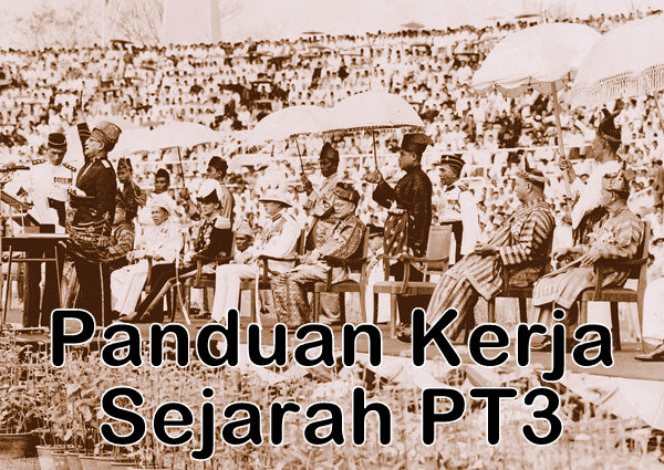 Panduan Tugasan Kerja Kursus Sejarah PT3