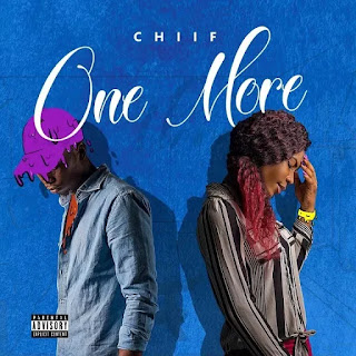 """Chiif – """"One More"""""""