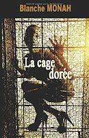 http://lesreinesdelanuit.blogspot.fr/2017/01/la-cage-doree-de-blanche-monah.html