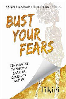 Bust Your Fears: A personal guide to making smarter decisions faster by Tikiri Herath