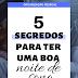 [ORGANIZAÇÃO PESSOAL] 5 segredos para ter uma boa noite de sono