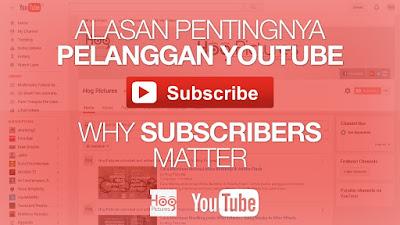 Alasan Pentingnya Subcribers YouTube - Hog Pictures