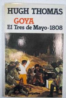 Goya: el tres de mayo de 1808 - Hugh thomas