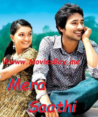 Mera Saathi 2018 Full Hindi Dubbed Movie Download in 720p HD