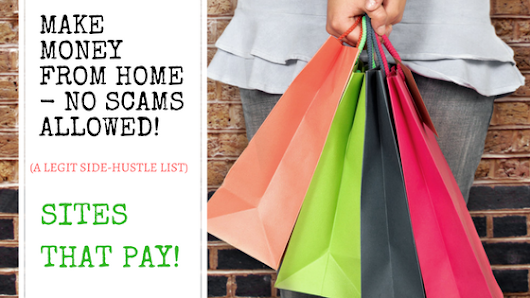Make Money From Home - No Scams Allowed (A Legit Side Hustle List) Sites That Pay! #makemoneyfromhome #sidehustles #noscams