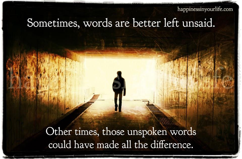 Better Left Un Said Quotes Quotesgram: Unspoken Words