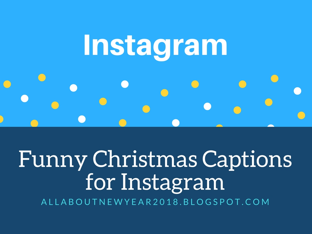 2018] Funny Christmas Captions for Instagram text copy & Past ...