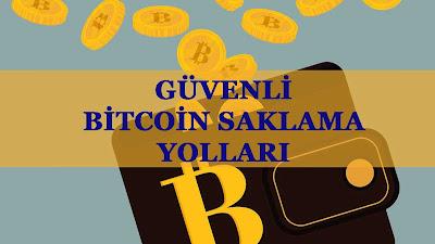 bitcoin saklama yolları nelerdir