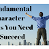 7 Fundamental Character Traits You Need to Succeed