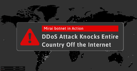 Someone is Using Mirai Botnet to Shut Down Internet for an Entire Country