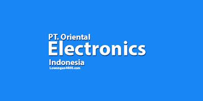 Lowongan Kerja Operator Produksi PT. Oriental Electronics Indonesia