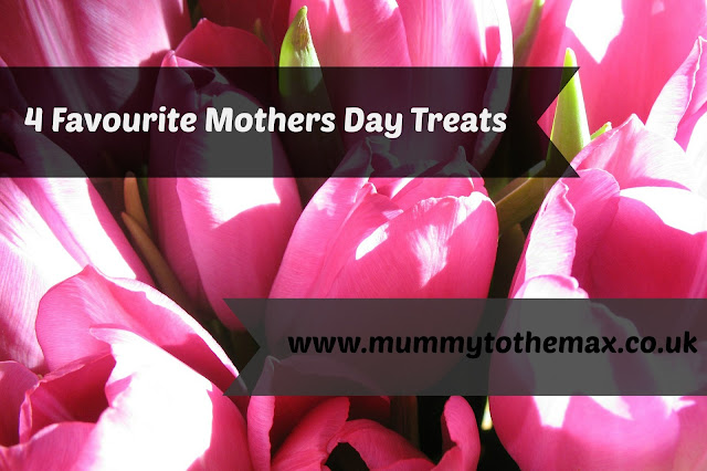 4 Favourite Mothers Day Treats