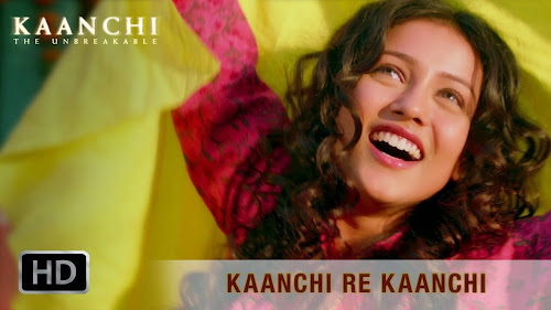 Kaanchi Re Kaanchi - Kaanchi (2014) Full Music Video Song Free Download And Watch Online at worldfree4u.com