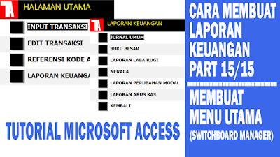 Tutorial Microsoft Access Cara Membuat Laporan Keuangan 15-15 Switchboard Manager - Menu Utama