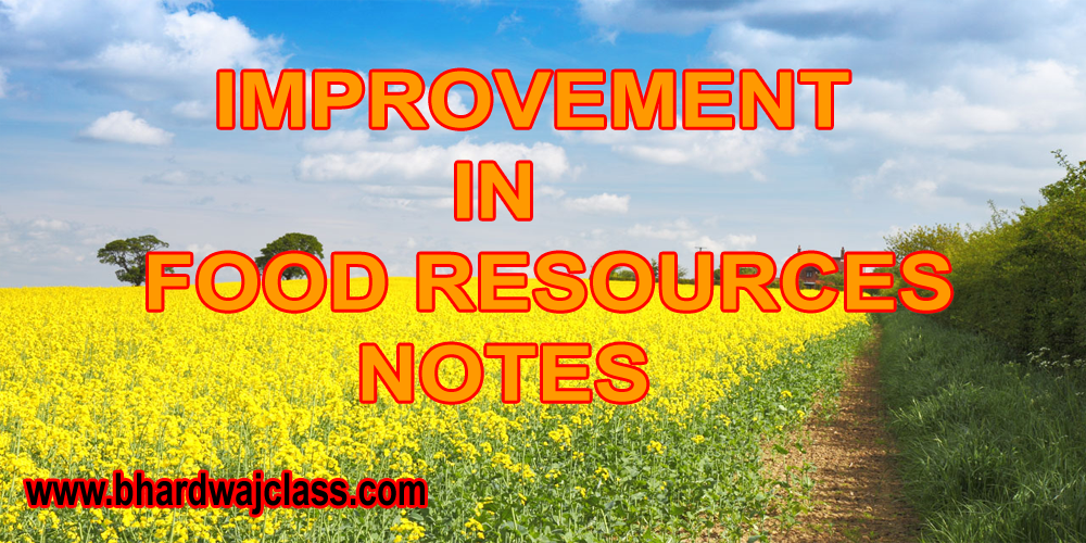 Class 9 Science improvement in food resources