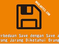 Perbedaan Save dengan Save as yang Jarang Diketahui Orang