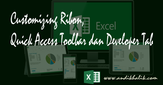 Cara Customizing Ribon, Quick Access Toolbar dan Developer Tab pada Excel