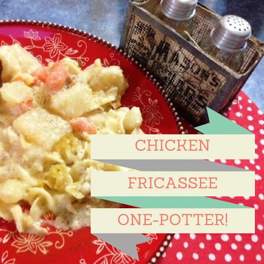 Chicken Fricassee One-Potter