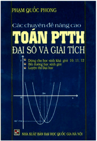 Các Chuyên Đề Nâng Cao Toán PTTH Đại Số Và Giải Tích